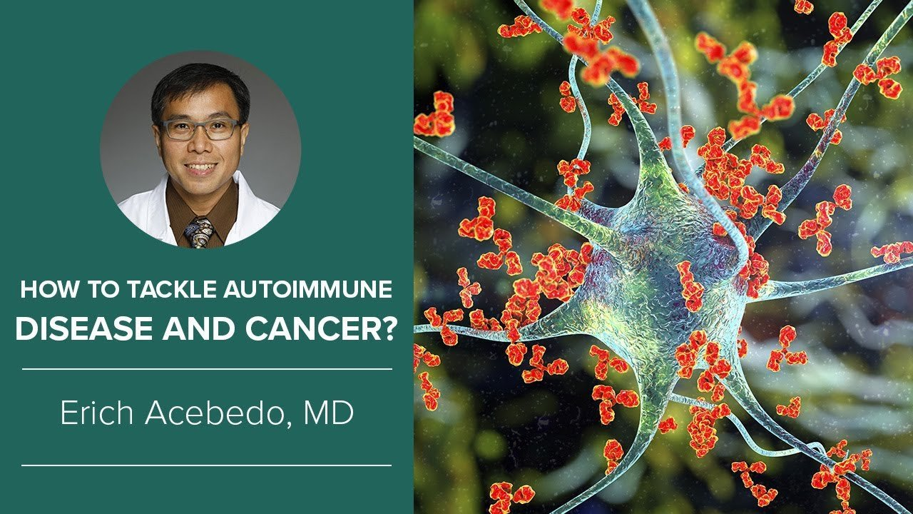 How to tackle autoimmune disease and cancer 9nsaamjcohe - cancer center for healing | irvine, ca